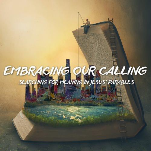 Embracing Our Call – The Prodigal Sons
