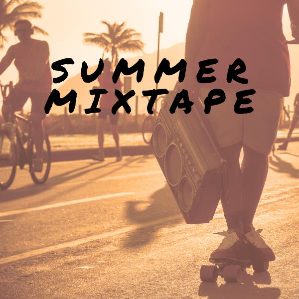 Summer Mixtape – You Know What to Do