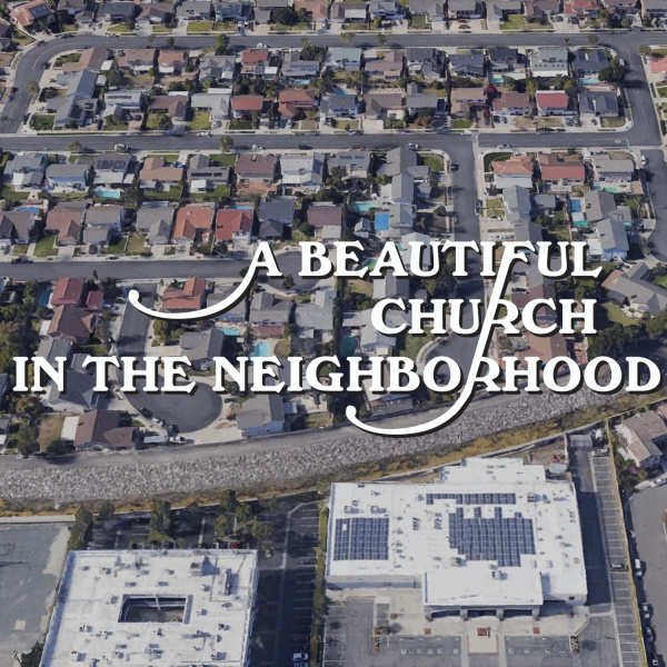 A Beautiful Church in the Neighborhood – Invests in the Neighborhood